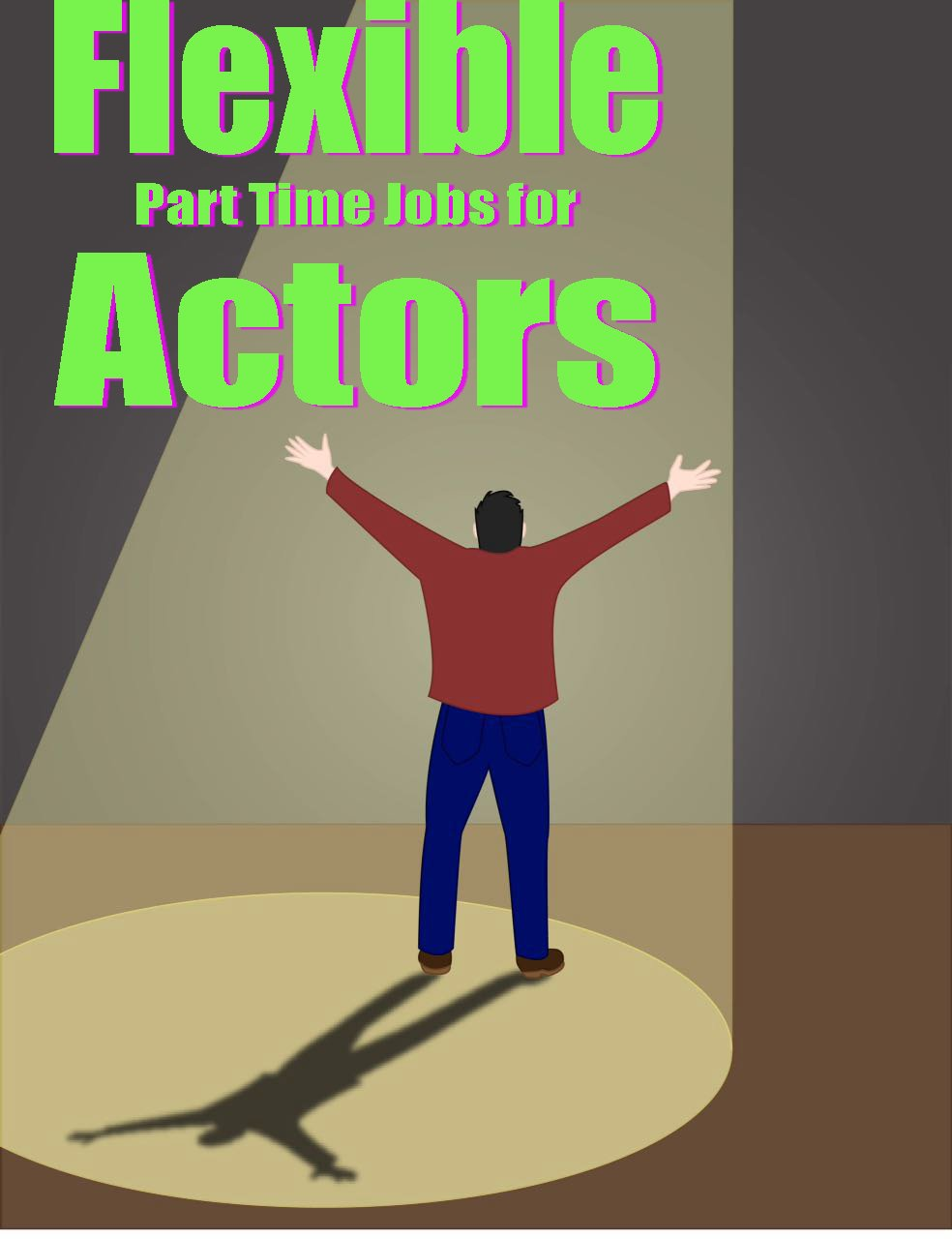 Flexible Part Time Jobs for Actors – How To Work Smart